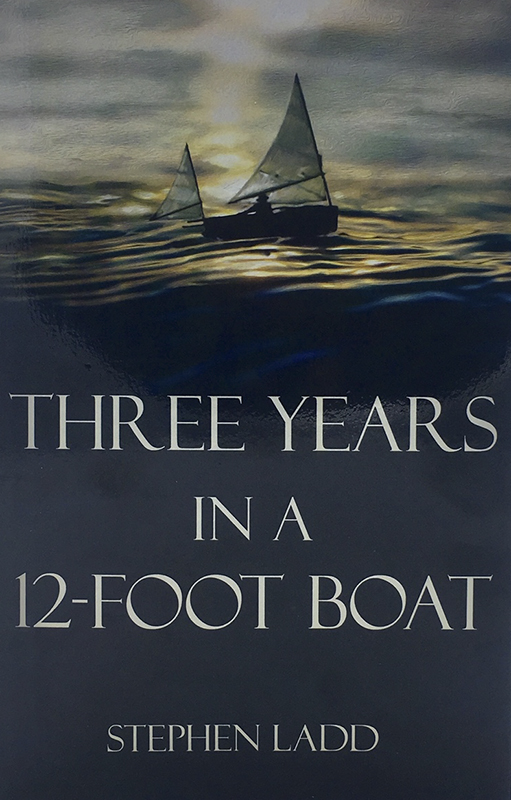 Three Years in a 12-Foot Boat by Stephen Ladd