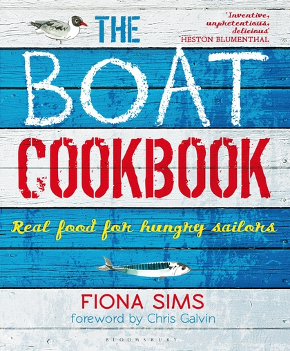 The Boat Cookbook: Real Food for Hungry Sailors by Fiona Sims