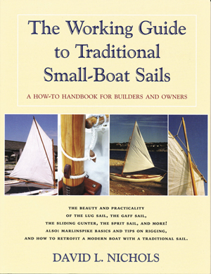 The Working Guide to Traditional Small-Boat Sails: A How-To Handbook