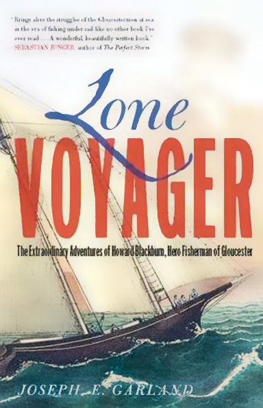 Lone Voyager: The Extraordinary Adventures of Howard Blackburn