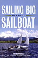 Sailing Big On A Small Sailboat, 3rd ed.