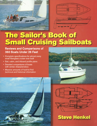 The Sailor's Book of Small Cruising Sailboats: Reviews & Comparisons of 360 Boats