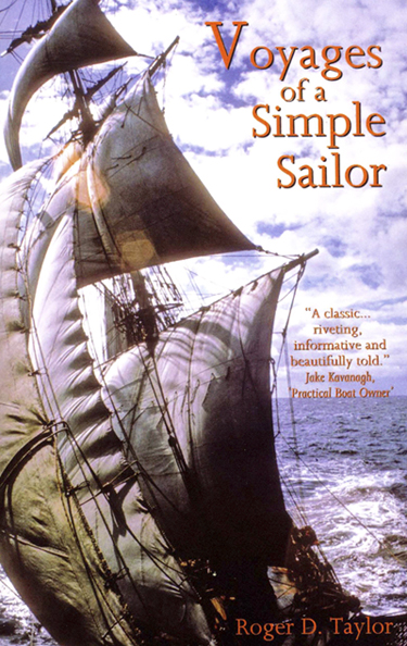 Voyages of a Simple Sailor by Roger D. Taylor