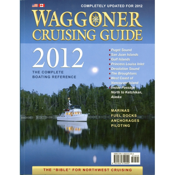 Waggoner Cruising Guide 2012  The Complete Boat Reference Puget Sound, Sna Juans, etc.