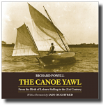 The Canoe Yawl: From the Birth of Leisure Sailing to the 21st Century by Richard Powell
