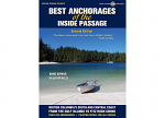 Best Anchorages of the Inside Passage —Second Edition